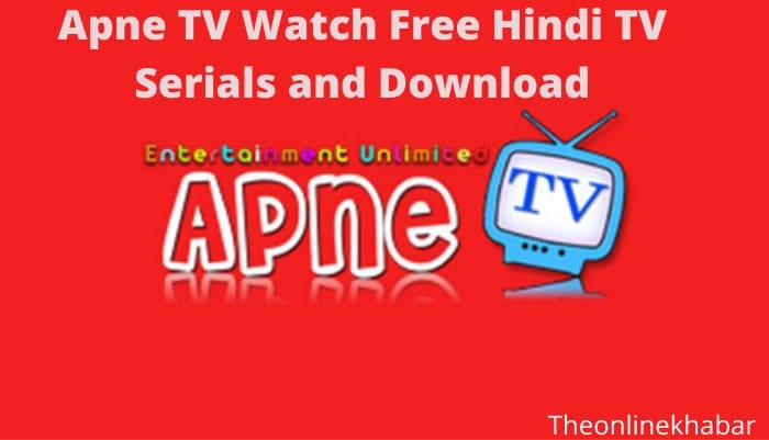 Apne TV Watch Free Hindi TV Serials and Download