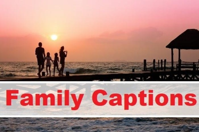 299+ New Family Captions & Happy Missing Family Quotes 2020
