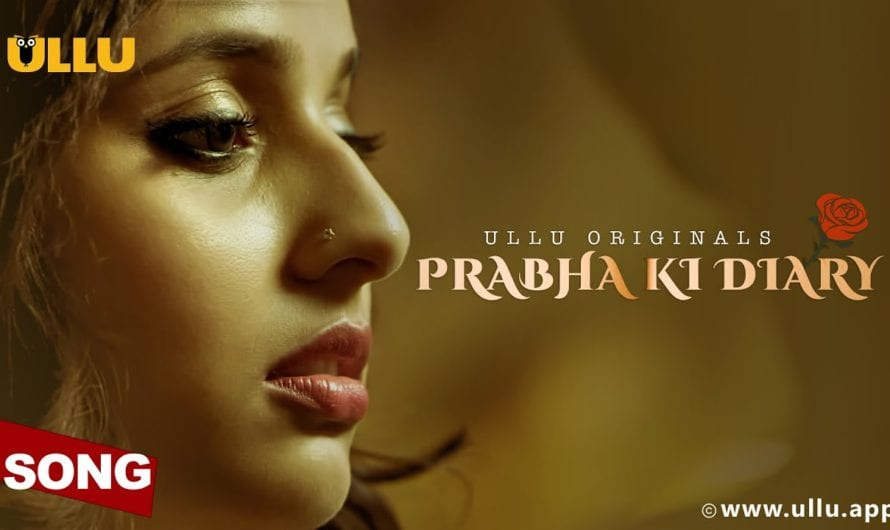 Prabha Ki Dairy Web Series Watch Online For Free On Ullu