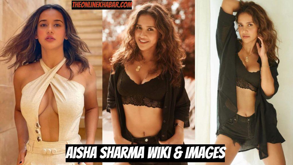 Aisha Sharma Wiki, Age, Biography, Family, Height, Boyfriend, Movies, Images
