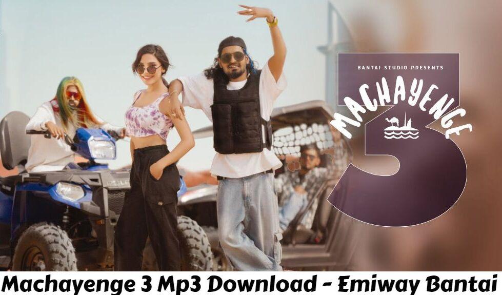 Machayenge 3 Mp3 Download - Emiway Bantai