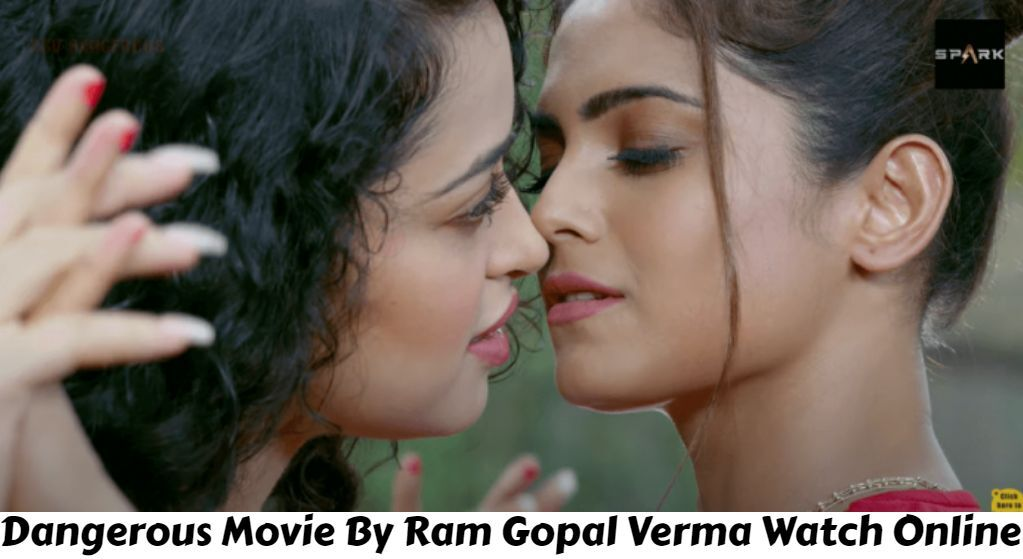 Dangerous Movie By Ram Gopal Verma Watch Full HD Online: Trailer, Cast, and Actress - India's First Lesbian Crime/Action Film Watch Online