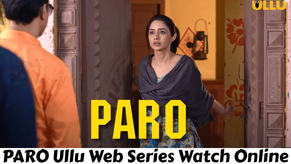 PARO Ullu Web Series Watch Online Full Episode on Ullu For Free: Cast, Story, and Reviews