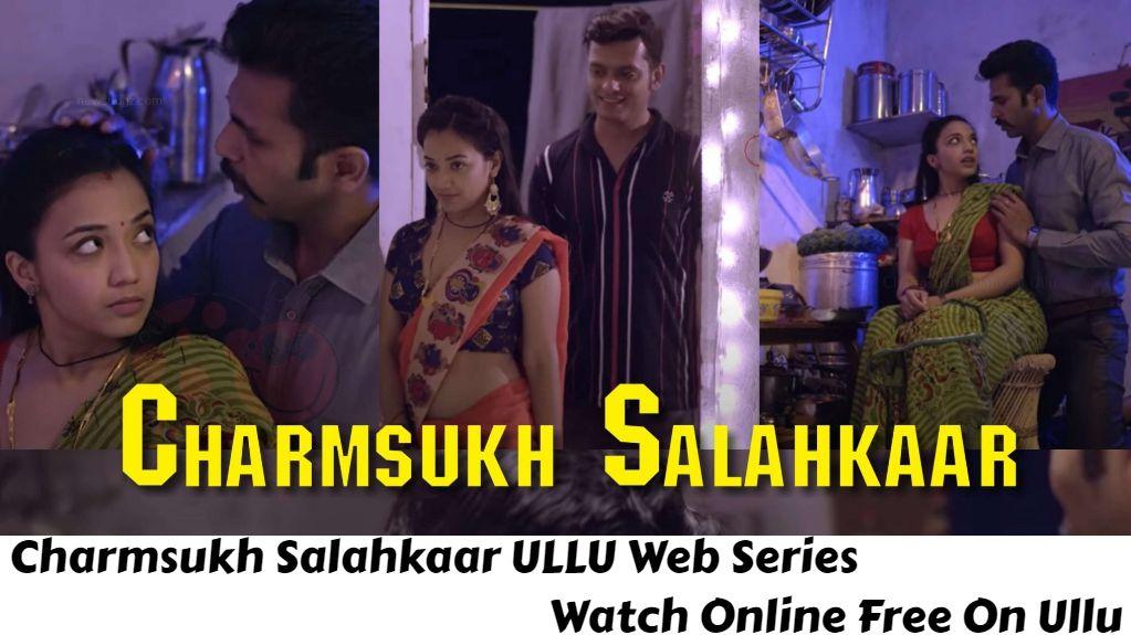 Charmsukh Salahkaar Web Series (2021) Watch Online Full Episode on Ullu For Free: Cast, Story, and Reviews