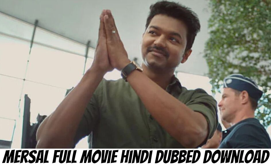 Mersal Full Movie Hindi Dubbed Download Filmywap, Mersal Hindi Dubbed Download Trends on Google