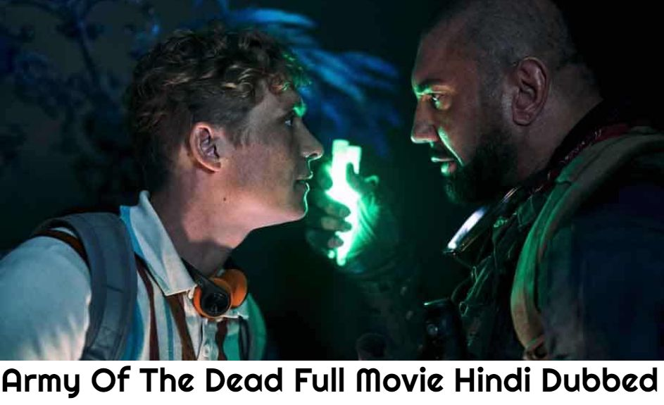Army Of The Dead Full Movie Hindi Dubbed 720p HD Leaked Online Available For Free Download On Tamilrockers, Movierulz, And Other Torrent Sites Illegally