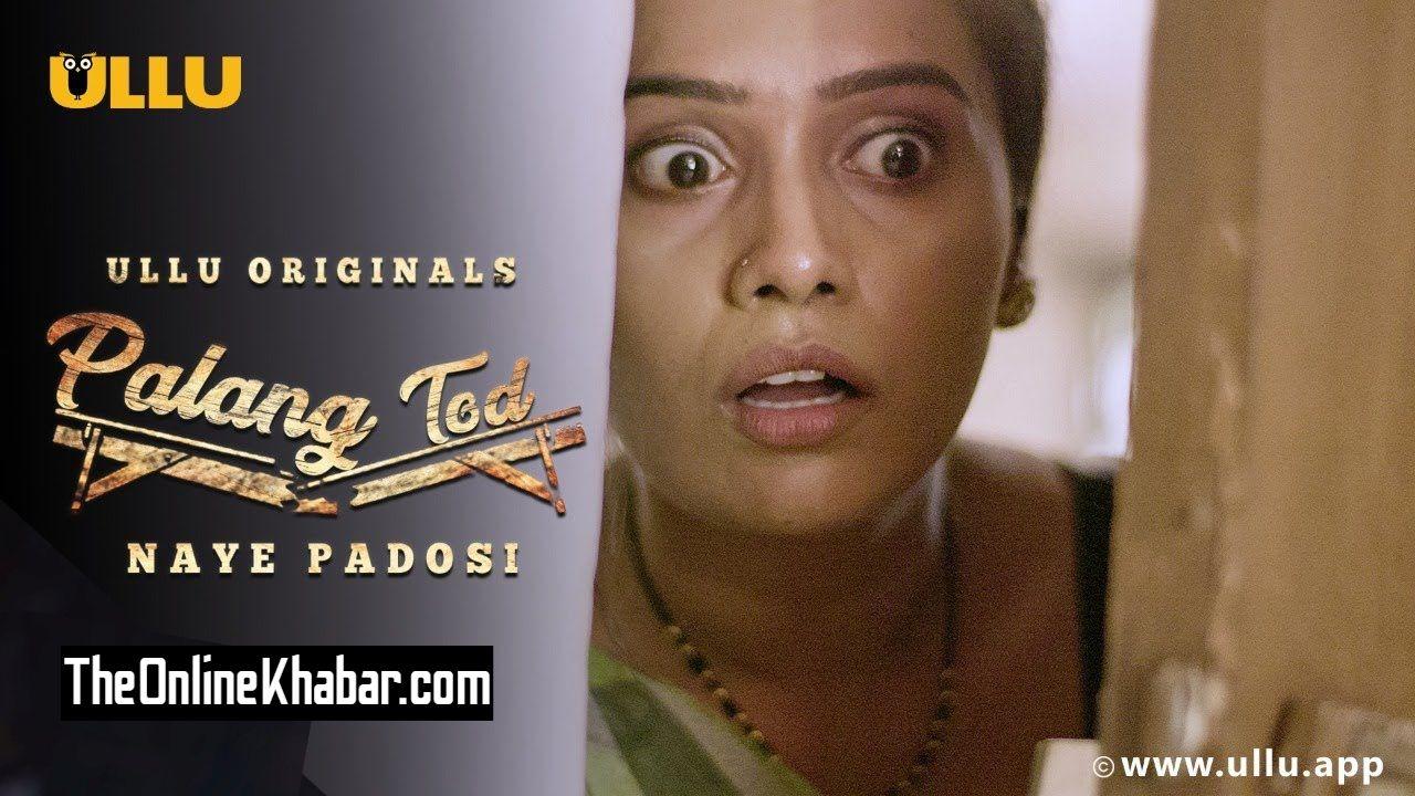 Palang Tod Naye Padosi Ullu Web Series All Episode HD: Watch Online, Cast, Reviews
