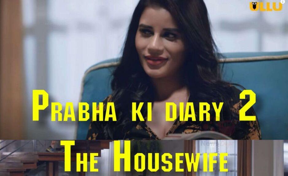 Prabha Ki Diary Season 2 (The Housewife) Ullu Web Series Watch Full Episode Online: Cast, Reviews