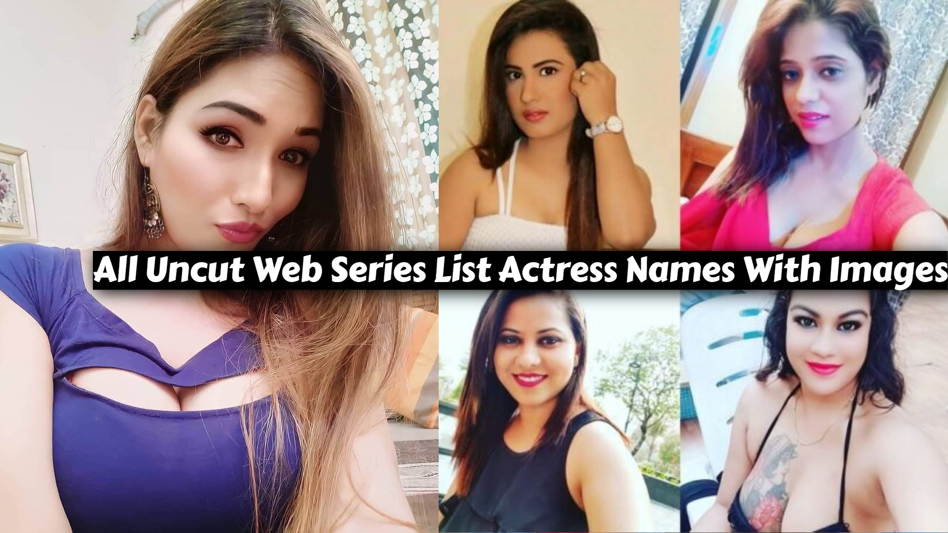 All Uncut Web Series List Actress Names With Images, Complete Cast